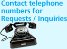 Contact telephone numbers for Requests / Inquiries